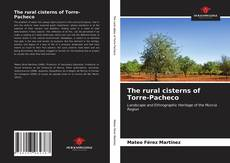Couverture de The rural cisterns of Torre-Pacheco