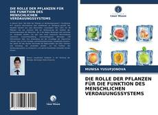 Bookcover of DIE ROLLE DER PFLANZEN FÜR DIE FUNKTION DES MENSCHLICHEN VERDAUUNGSSYSTEMS