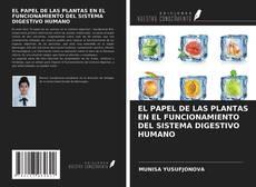 EL PAPEL DE LAS PLANTAS EN EL FUNCIONAMIENTO DEL SISTEMA DIGESTIVO HUMANO的封面