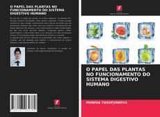 O PAPEL DAS PLANTAS NO FUNCIONAMENTO DO SISTEMA DIGESTIVO HUMANO的封面