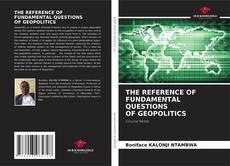 Copertina di THE REFERENCE OF FUNDAMENTAL QUESTIONS FUNDAMENTAL QUESTIONS OF GEOPOLITICS