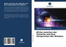 Capa do livro de Afrika zwischen der Tatsache und dem Versprechen des Westens