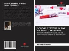 Portada del libro de SCHOOL SYSTEMS IN THE G5 SAHEL COUNTRIES