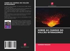 Copertina di SOBRE AS CHAMAS DO VULCÃO NYIRAGONGO