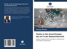 Capa do livro de Studie zu den Auswirkungen des IoT in der Netzwerktechnik