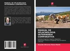 Bookcover of MANUAL DE SPLACNOLOGIA VETERINÁRIA COMPARATIVA