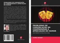 Capa do livro de PROBLEMAS DE COMUNICAÇÃO NA COMPREENSÃO E APRECIAÇÃO DO HUMOR