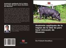 Buchcover von Anatomie appliquée de la région de la tête du porc local (Zovawk) de Mizoram