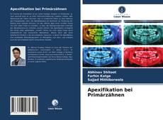 Apexifikation bei Primärzähnen kitap kapağı