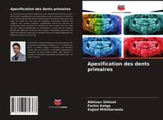 Apexification des dents primaires kitap kapağı