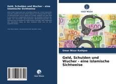Geld, Schulden und Wucher - eine islamische Sichtweise kitap kapağı