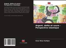 Argent, dette et usure - Perspective islamique kitap kapağı