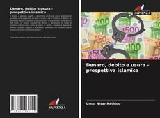 Couverture de Denaro, debito e usura - prospettiva islamica