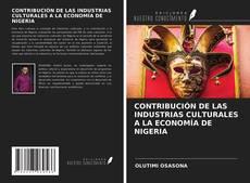 Couverture de CONTRIBUCIÓN DE LAS INDUSTRIAS CULTURALES A LA ECONOMÍA DE NIGERIA