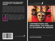 Couverture de CONTRIBUTIONS DES INDUSTRIES CULTURELLES À L'ÉCONOMIE DU NIGERIA