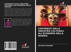 CONTRIBUTI DELLE INDUSTRIE CULTURALI ALL'ECONOMIA DELLA NIGERIA的封面