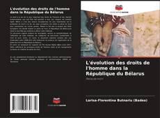 Buchcover von L'évolution des droits de l'homme dans la République du Bélarus