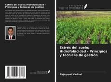 Couverture de Estrés del suelo; Hidrofobicidad - Principios y técnicas de gestión
