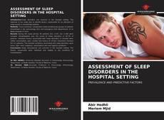 Borítókép a  ASSESSMENT OF SLEEP DISORDERS IN THE HOSPITAL SETTING - hoz