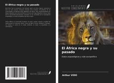 El África negra y su pasado kitap kapağı