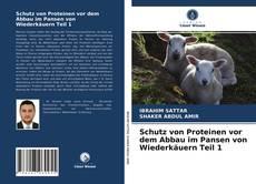 Capa do livro de Schutz von Proteinen vor dem Abbau im Pansen von Wiederkäuern Teil 1