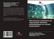 Portada del libro de Mécanismes cellulaires du mouvement dentaire orthodontique au niveau moléculaire