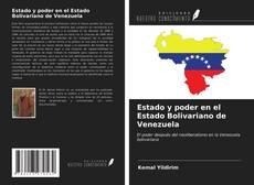 Bookcover of Estado y poder en el Estado Bolivariano de Venezuela