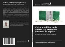 Cultura política de la violencia y seguridad nacional en Nigeria kitap kapağı