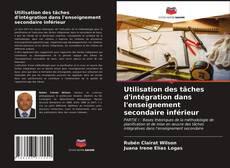 Bookcover of Utilisation des tâches d'intégration dans l'enseignement secondaire inférieur