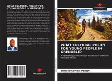 Portada del libro de WHAT CULTURAL POLICY FOR YOUNG PEOPLE IN GRENOBLE?