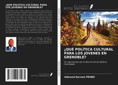 Bookcover of ¿QUÉ POLÍTICA CULTURAL PARA LOS JÓVENES EN GRENOBLE?