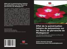 Copertina di Effet de la pulvérisation foliaire de polyamines sur les fleurs de pervenche de Madagascar