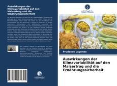 Auswirkungen der Klimavariabilität auf den Maisertrag und die Ernährungssicherheit kitap kapağı