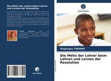 Bookcover of Die Mètis der Lehrer beim Lehren und Lernen der Resolution