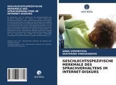 Bookcover of GESCHLECHTSSPEZIFISCHE MERKMALE DES SPRACHVERHALTENS IM INTERNET-DISKURS