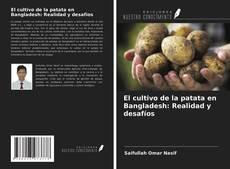 Обложка El cultivo de la patata en Bangladesh: Realidad y desafíos