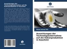Bookcover of Auswirkungen der Technologieübernahme auf die Kokonproduktion in Kaschmir