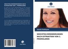 Bookcover of WEICHTEILVERÄNDERUNGEN NACH EXTRAKTION VON 1. PRÄMOLAREN