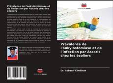 Borítókép a  Prévalence de l'ankylostomiase et de l'infection par Ascaris chez les écoliers - hoz