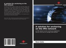 Copertina di A solution for anchoring on the IMS network