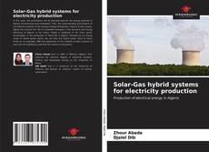 Couverture de Solar-Gas hybrid systems for electricity production