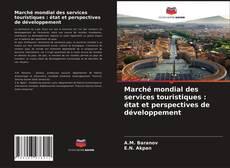 Borítókép a  Marché mondial des services touristiques : état et perspectives de développement - hoz