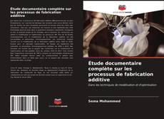 Portada del libro de Étude documentaire complète sur les processus de fabrication additive