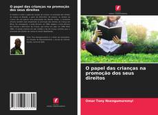 Borítókép a  O papel das crianças na promoção dos seus direitos - hoz