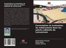 Portada del libro de Formulation et évaluation du médicament dans les patchs adhésifs de Lornoxicam
