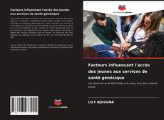 Portada del libro de Facteurs influençant l'accès des jeunes aux services de santé génésique