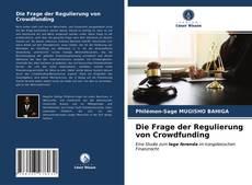 Couverture de Die Frage der Regulierung von Crowdfunding