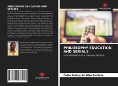 Copertina di PHILOSOPHY EDUCATION AND SERIALS