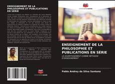 Bookcover of ENSEIGNEMENT DE LA PHILOSOPHIE ET PUBLICATIONS EN SÉRIE