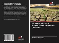 Borítókép a  Scimmie, quants e mondo subquantistico o Quovadis - hoz